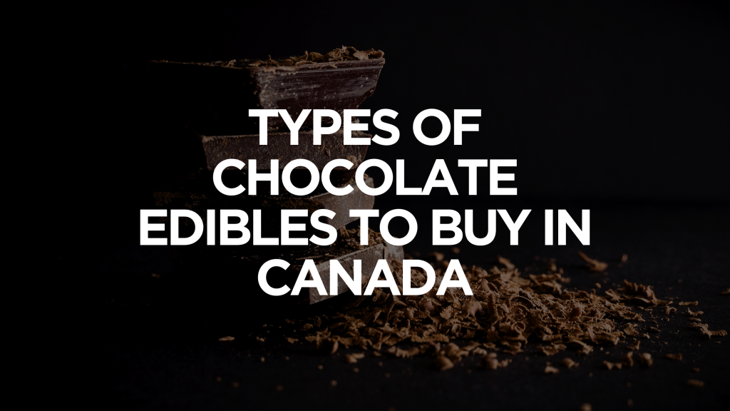 Types of Chocolate Edibles to Buy in Canada